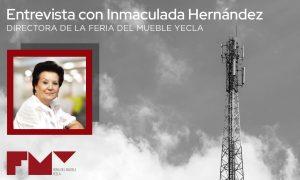 Entrevistas radio inmaculada hernandez feria del mueble yecla